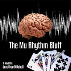 Mitchell, Jonathan - The Mu Rhythm Bluff