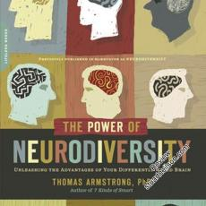 Armstrong, Thomas (2010) The Power of Neurodiversity- Unleashing the Power of your Differently Wired Brain