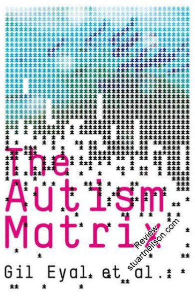 Eyal, Gil et al (2010) The autism matrix