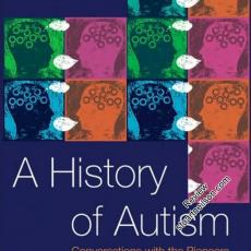 Feinstein, Adam (2010) A history of autism- Conversations with the pioneers