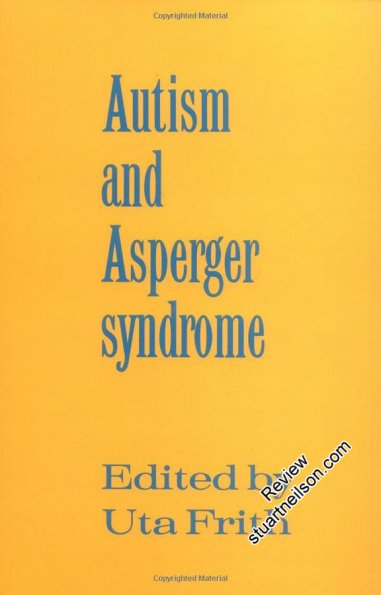 Frith, Uta (1991) Autism and Asperger syndrome