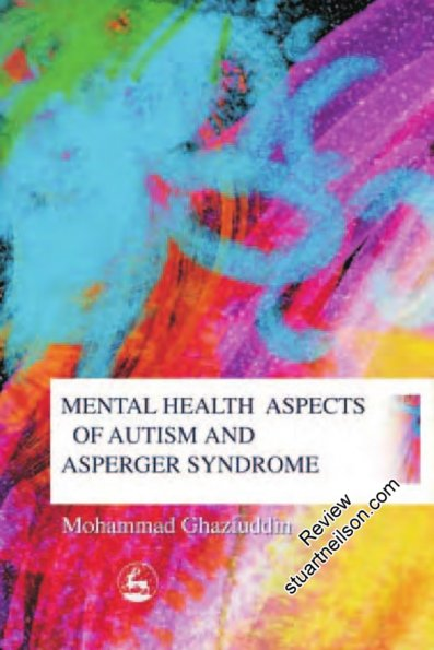 Ghaziuddin, Mohammed (2005) Mental Health Aspects of Autism and Asperger Syndrome