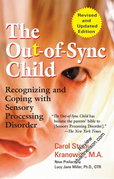 Kranowitz, Carol Stock (2006) The Out-of-Sync Child- Recognising and Coping with Sensory Processing Disorder
