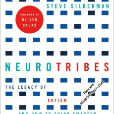 Silberman, Steve (2015) NeuroTribes- The Legacy of Autism and the Future of Neurodiversity