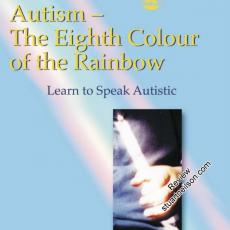 Stone, Florica (2004) Autism - The Eighth Colour of the Rainbow Learn to Speak Autistic